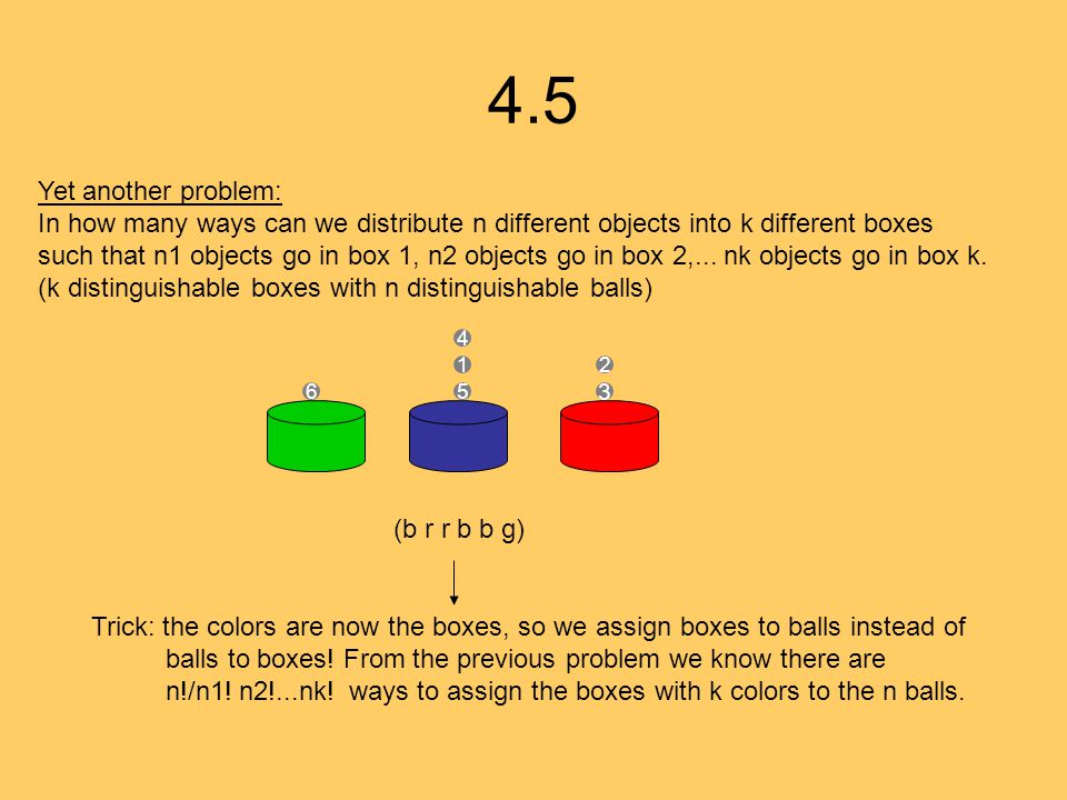 4.5 Yet another problem: In how many ways can we distribute n different objects into k different boxes.