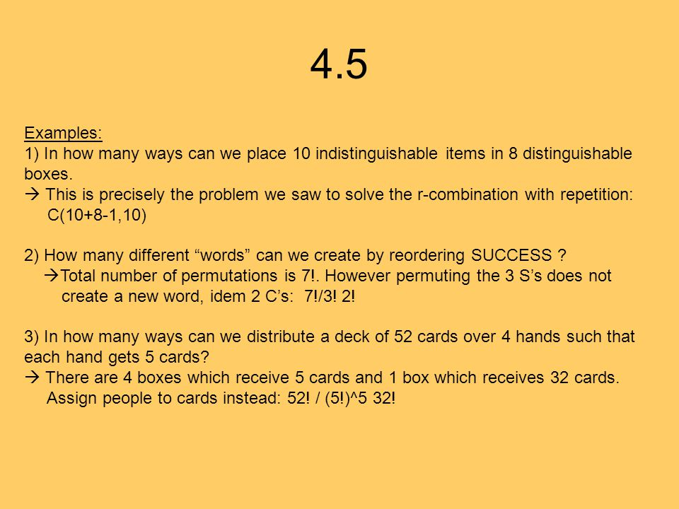 4.5 Examples: 1) In how many ways can we place 10 indistinguishable items in 8 distinguishable. boxes.