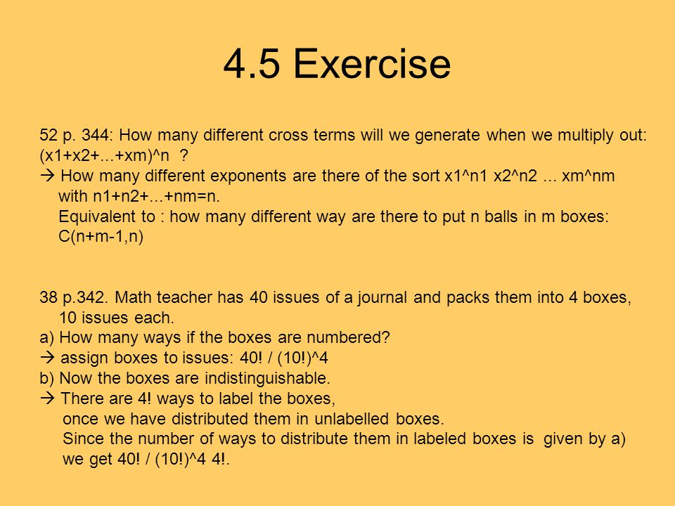 4.5 Exercise 52 p. 344: How many different cross terms will we generate when we multiply out: (x1+x2+...+xm)^n