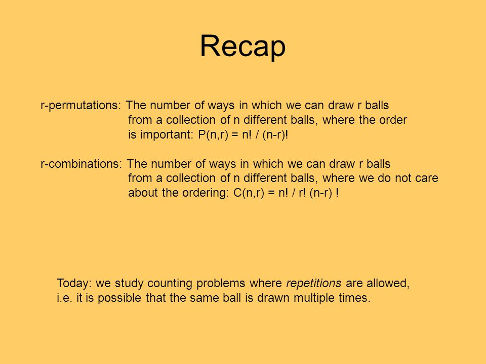Recap r-permutations: The number of ways in which we can draw r balls
