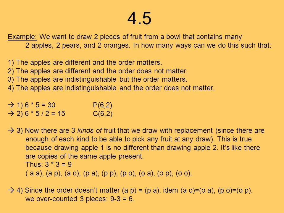 4.5 Example: We want to draw 2 pieces of fruit from a bowl that contains many.