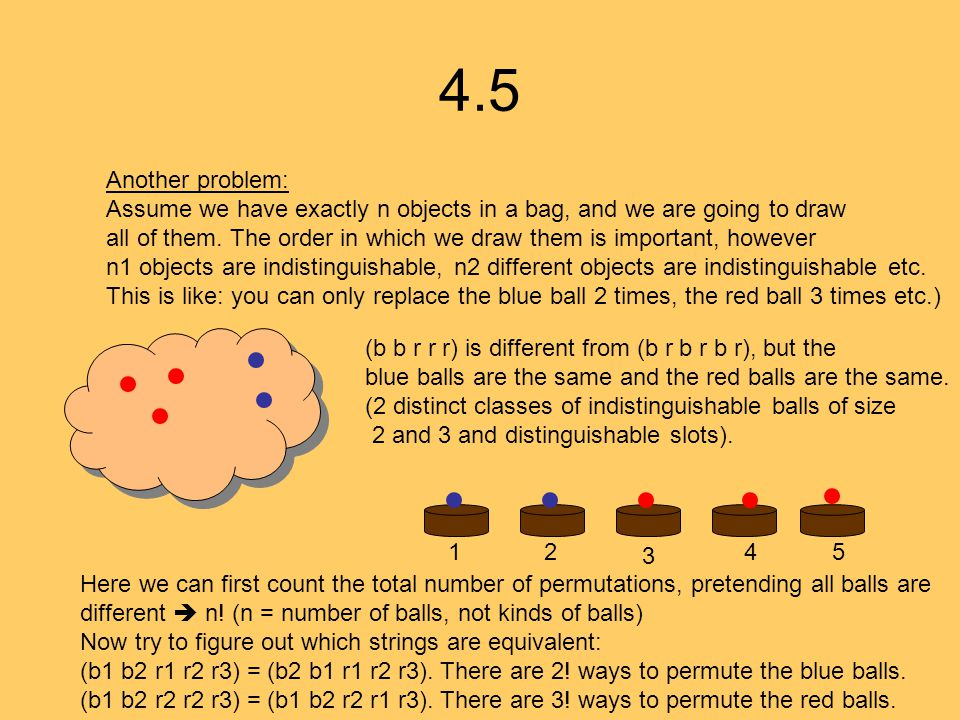 4.5 Another problem: Assume we have exactly n objects in a bag, and we are going to draw.