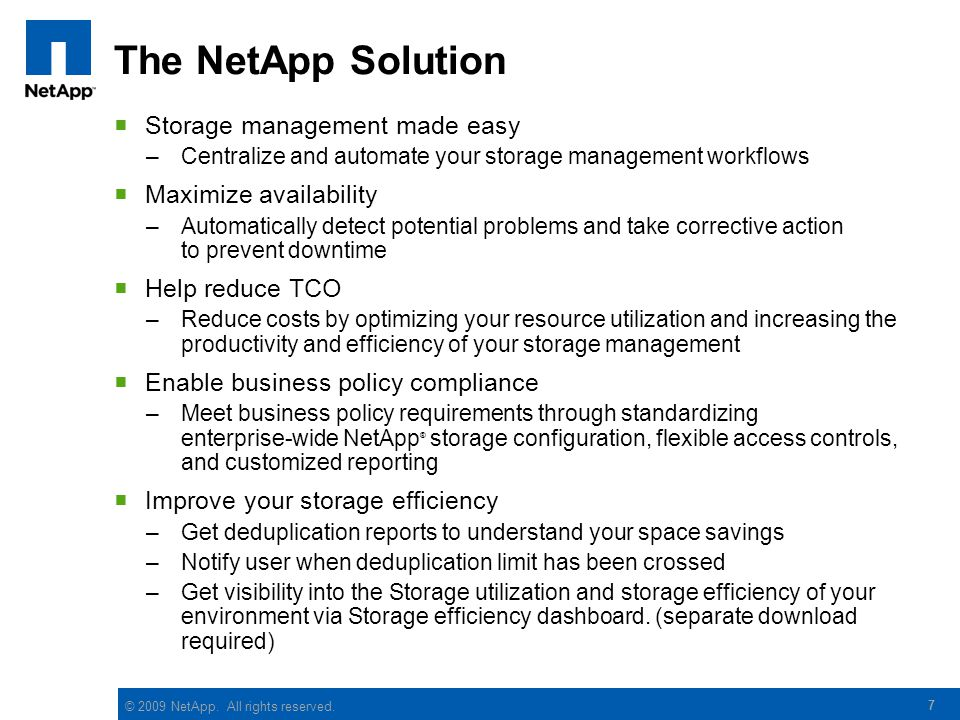 The NetApp Solution Storage management made easy Maximize availability