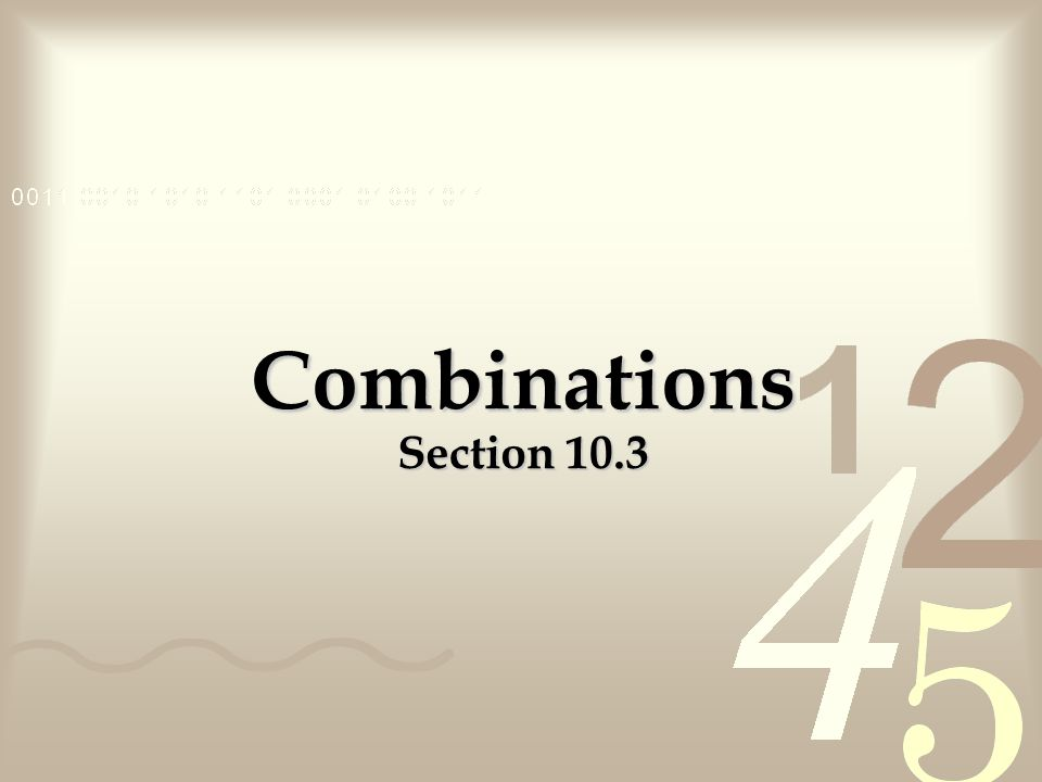Combinations Section 10.3