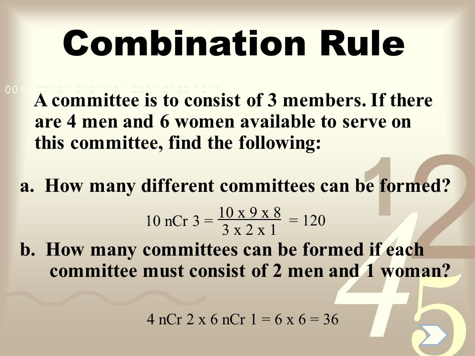 Combination Rule A committee is to consist of 3 members. If there