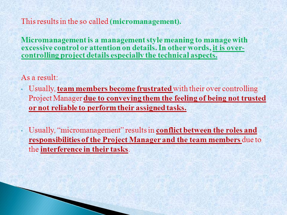 This results in the so called (micromanagement).