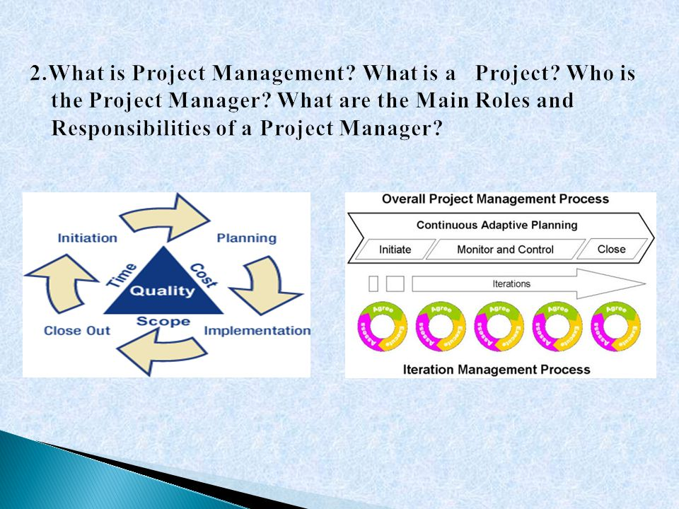 2. What is Project Management. What is a Project