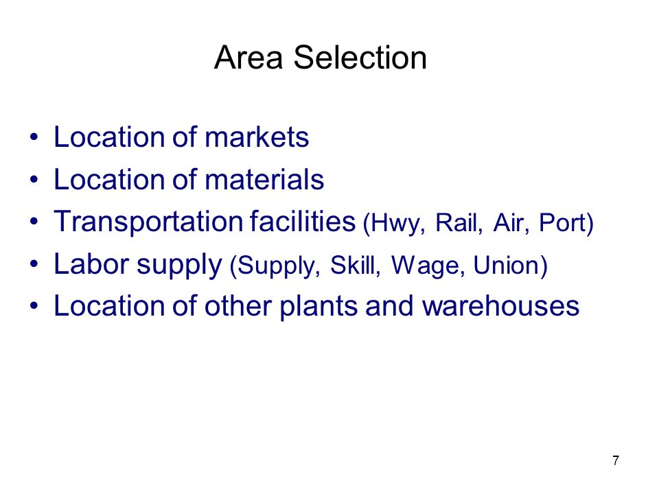 Area Selection Location of markets Location of materials