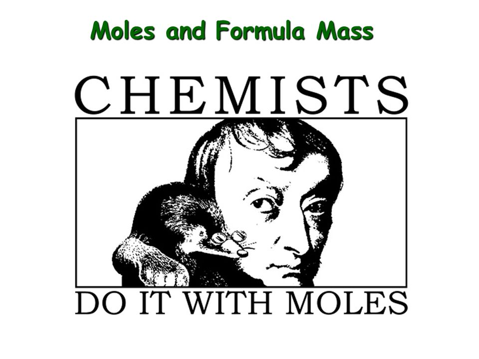 Moles and Formula Mass