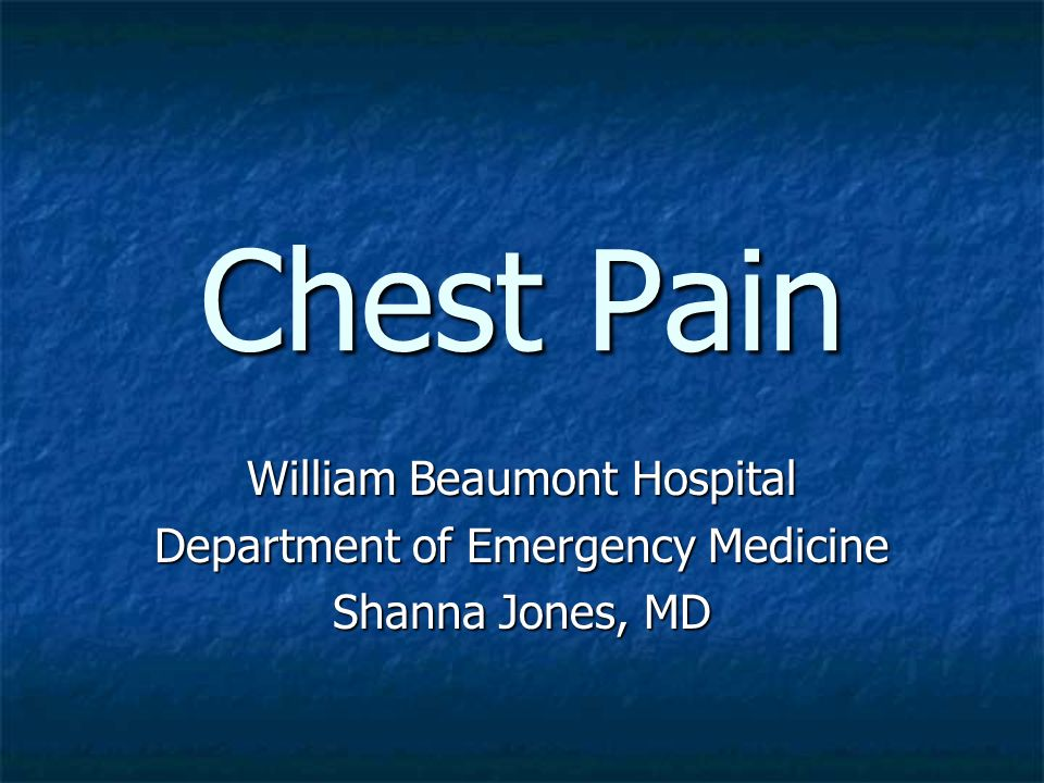 Chest Pain William Beaumont Hospital Department of Emergency Medicine