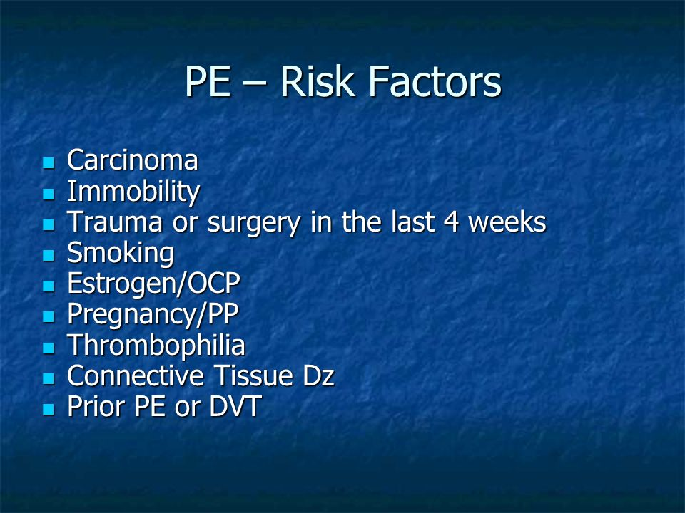 PE – Risk Factors Carcinoma Immobility