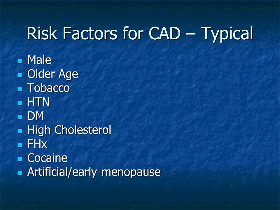 Risk Factors for CAD – Typical