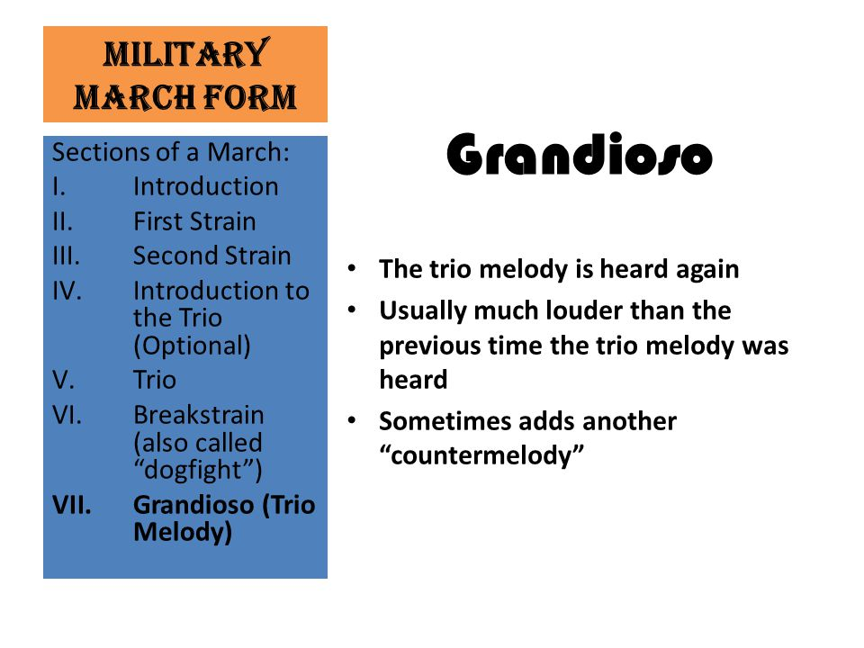 Grandioso Military March Form The trio melody is heard again
