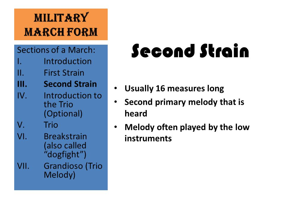 Second Strain Military March Form Usually 16 measures long