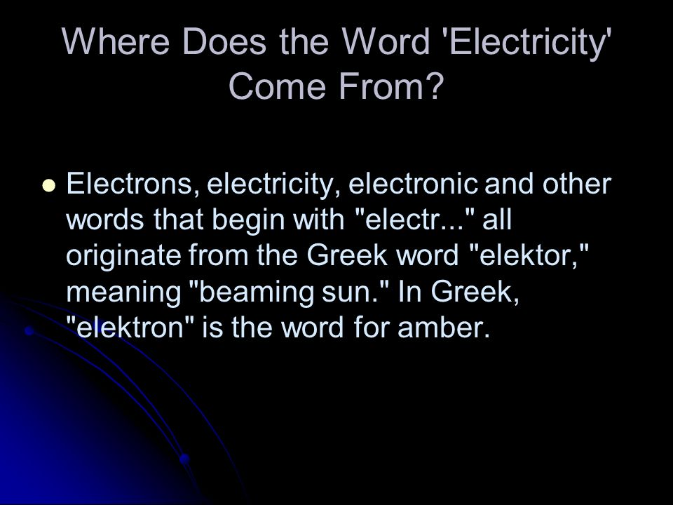 Where Does the Word Electricity Come From