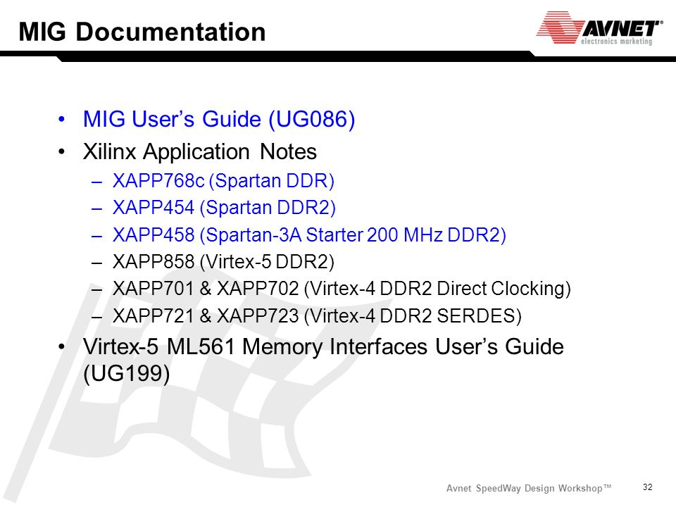 MIG Documentation MIG User's Guide (UG086) Xilinx Application Notes