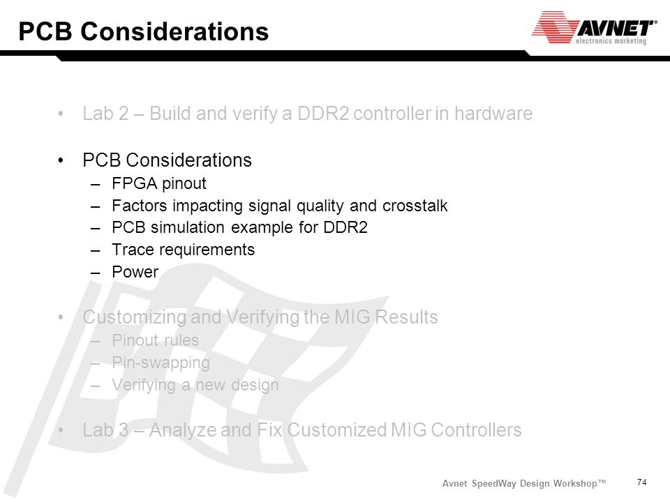 PCB Considerations Lab 2 – Build and verify a DDR2 controller in hardware. PCB Considerations. FPGA pinout.