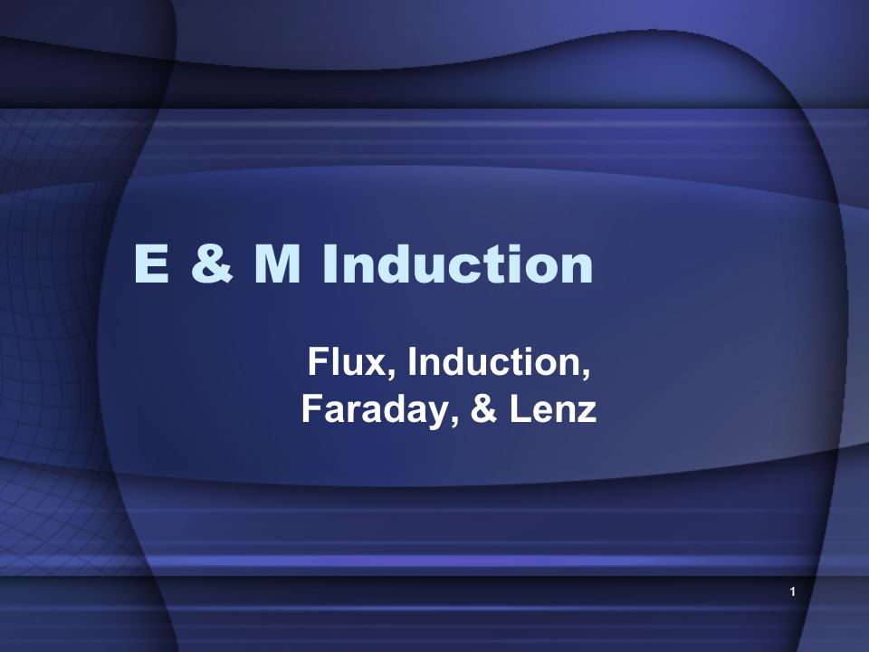 Flux, Induction, Faraday, & Lenz