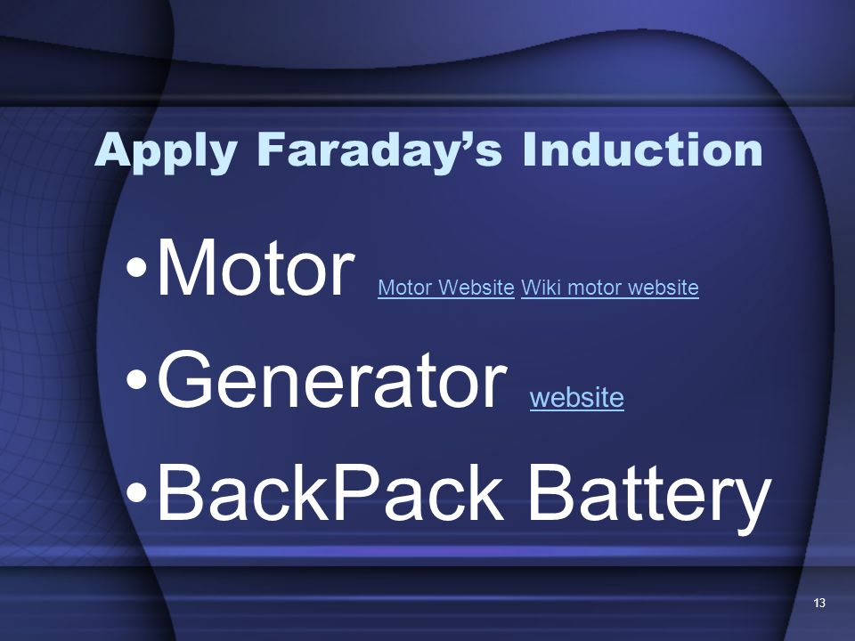 Apply Faraday's Induction