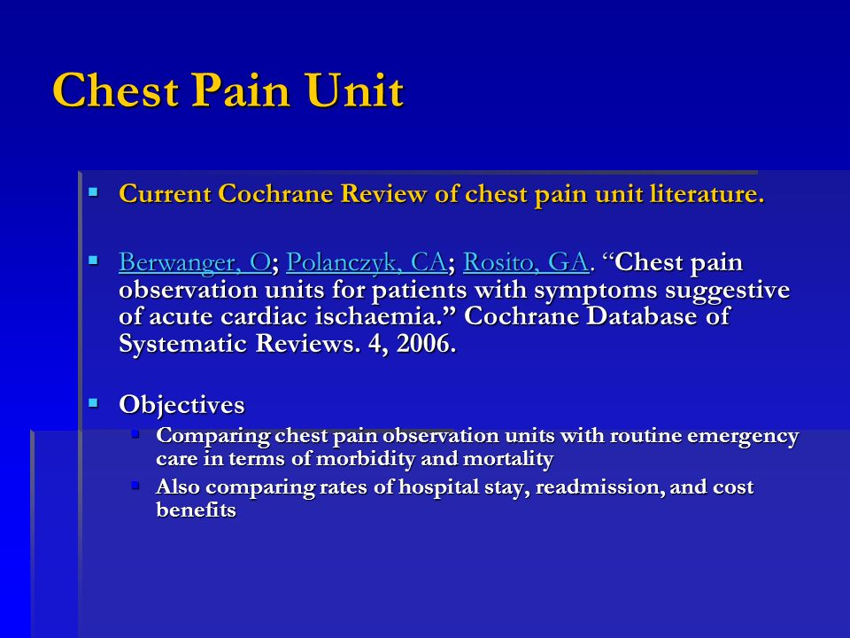 Chest Pain Unit Current Cochrane Review of chest pain unit literature.