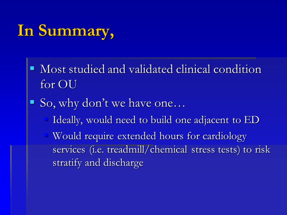 In Summary, Most studied and validated clinical condition for OU