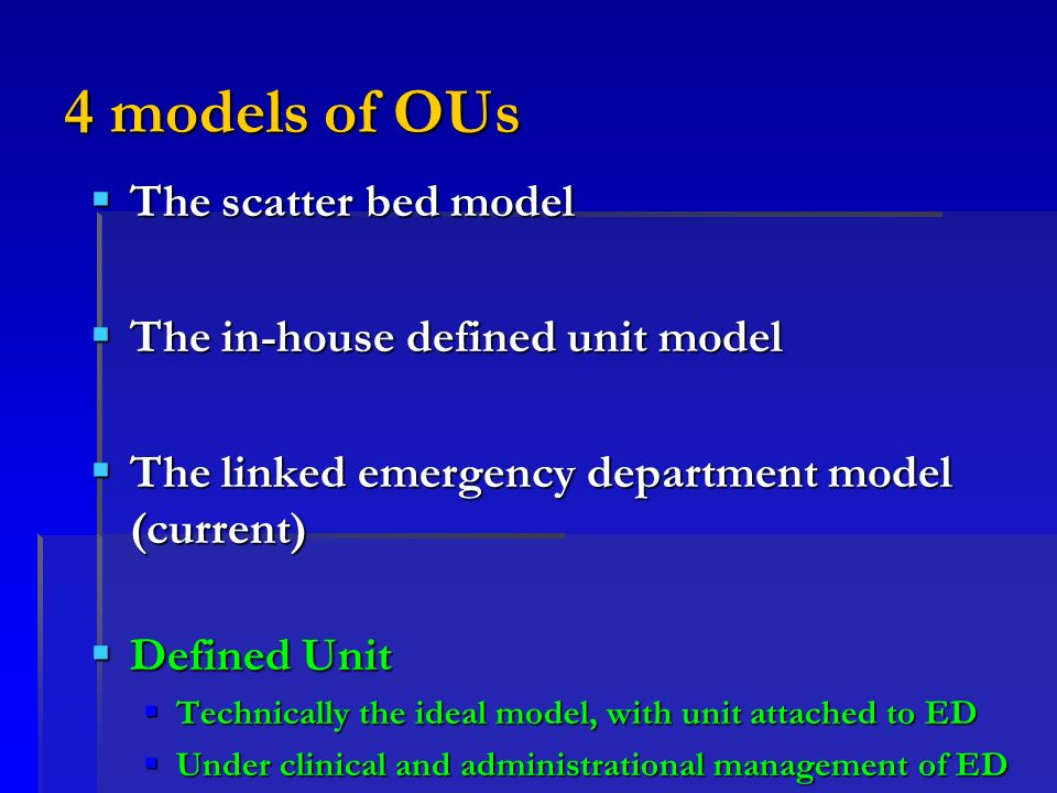4 models of OUs The scatter bed model The in-house defined unit model