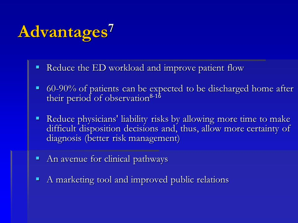 Advantages7 Reduce the ED workload and improve patient flow