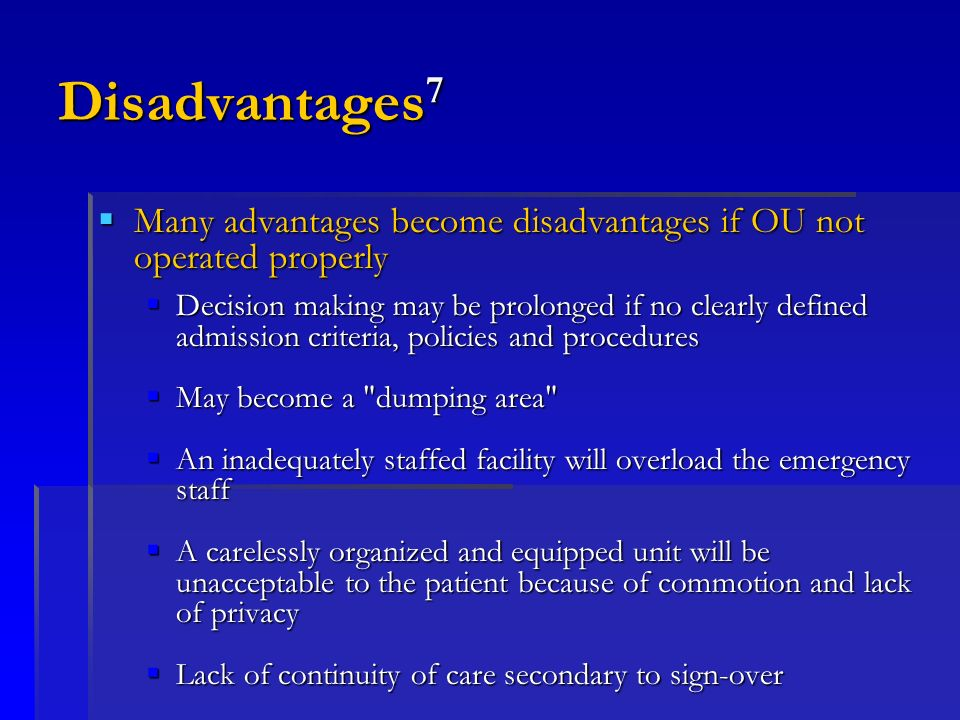 Disadvantages7Many advantages become disadvantages if OU not operated properly.