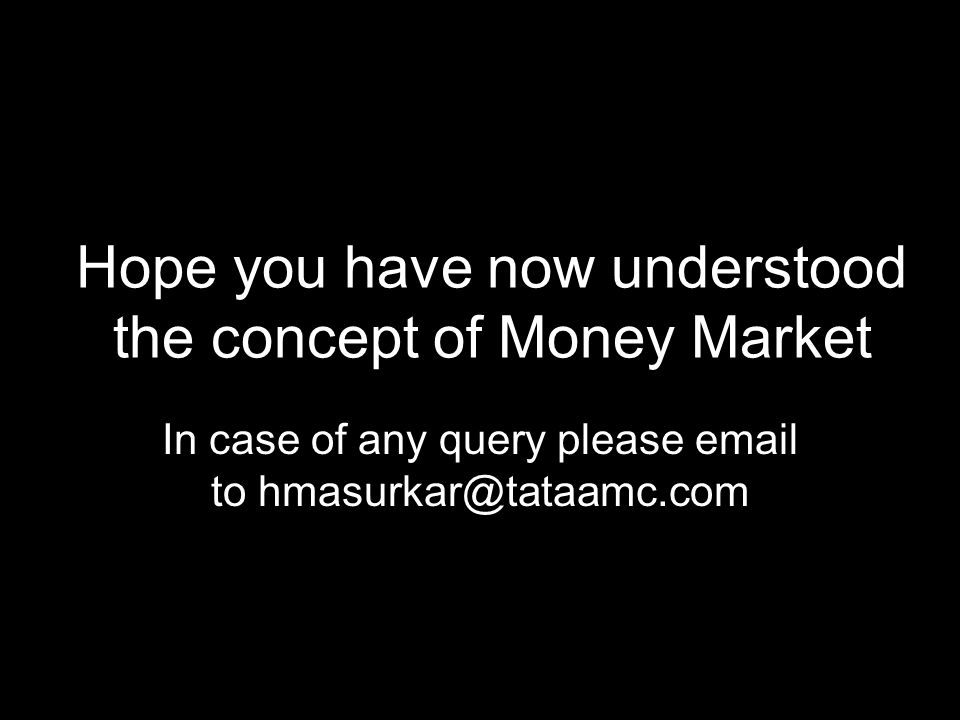 Hope you have now understood the concept of Money Market