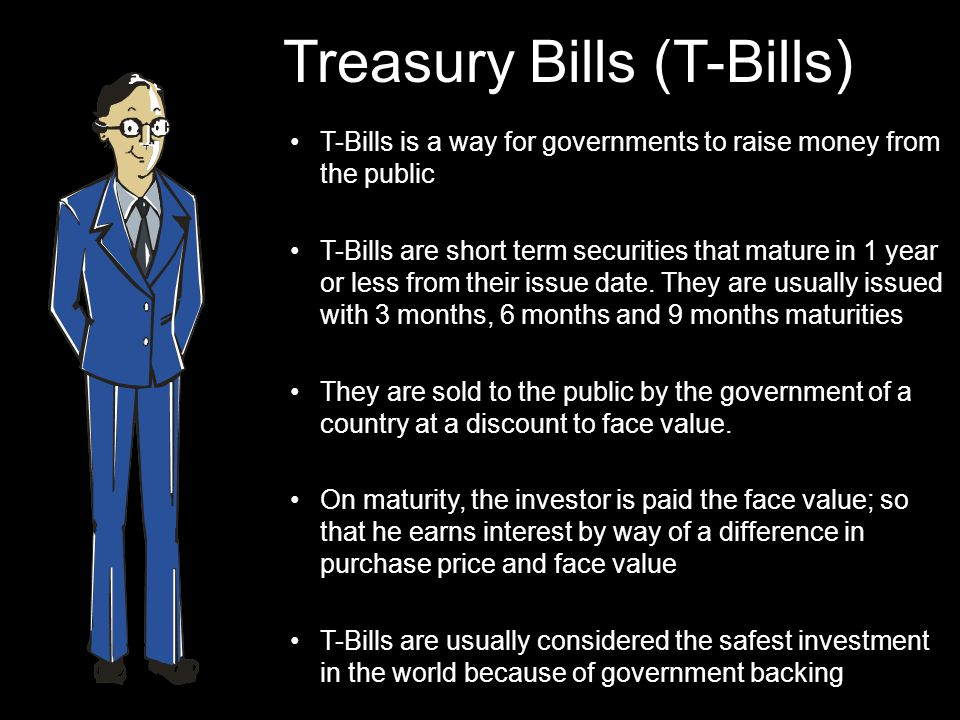 Treasury Bills (T-Bills)