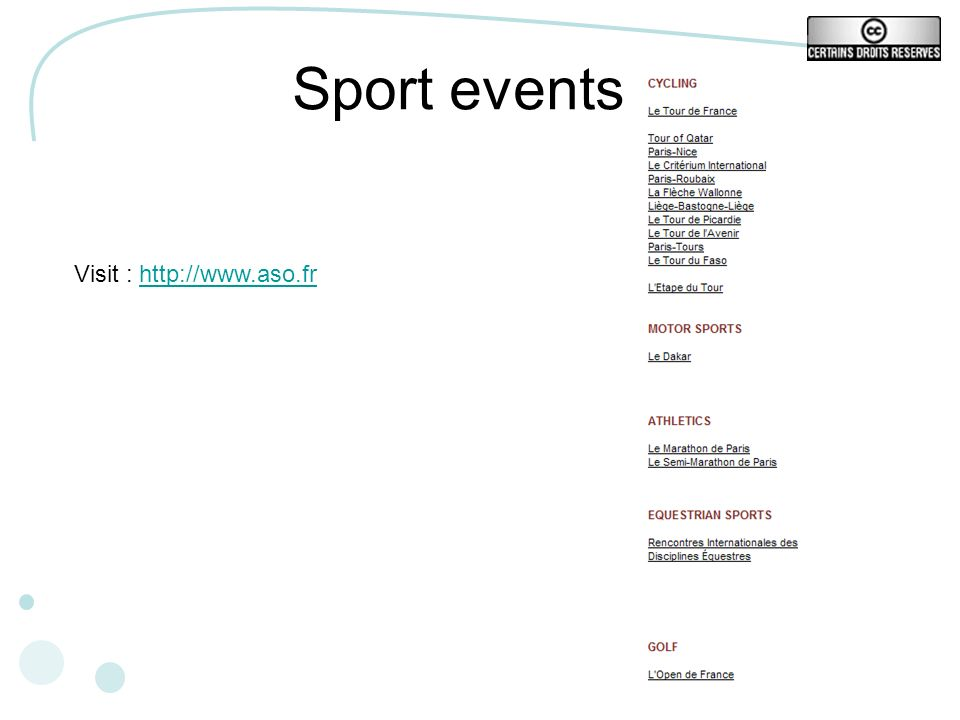 Sport events Visit : http://www.aso.fr