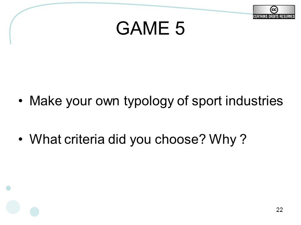 GAME 5 Make your own typology of sport industries