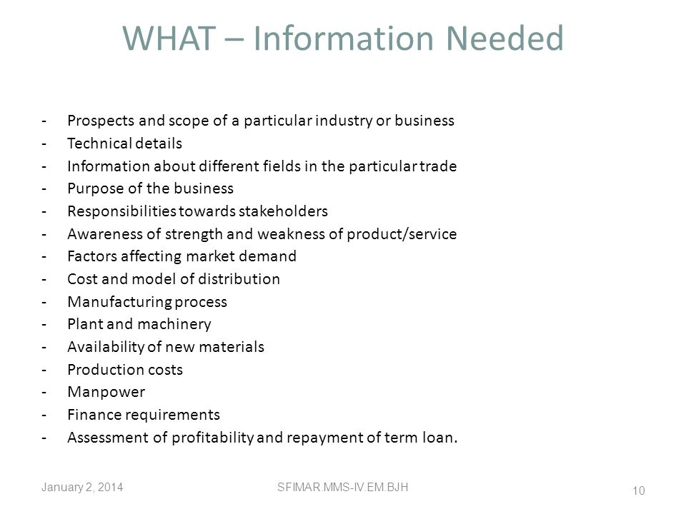 WHAT – Information Needed