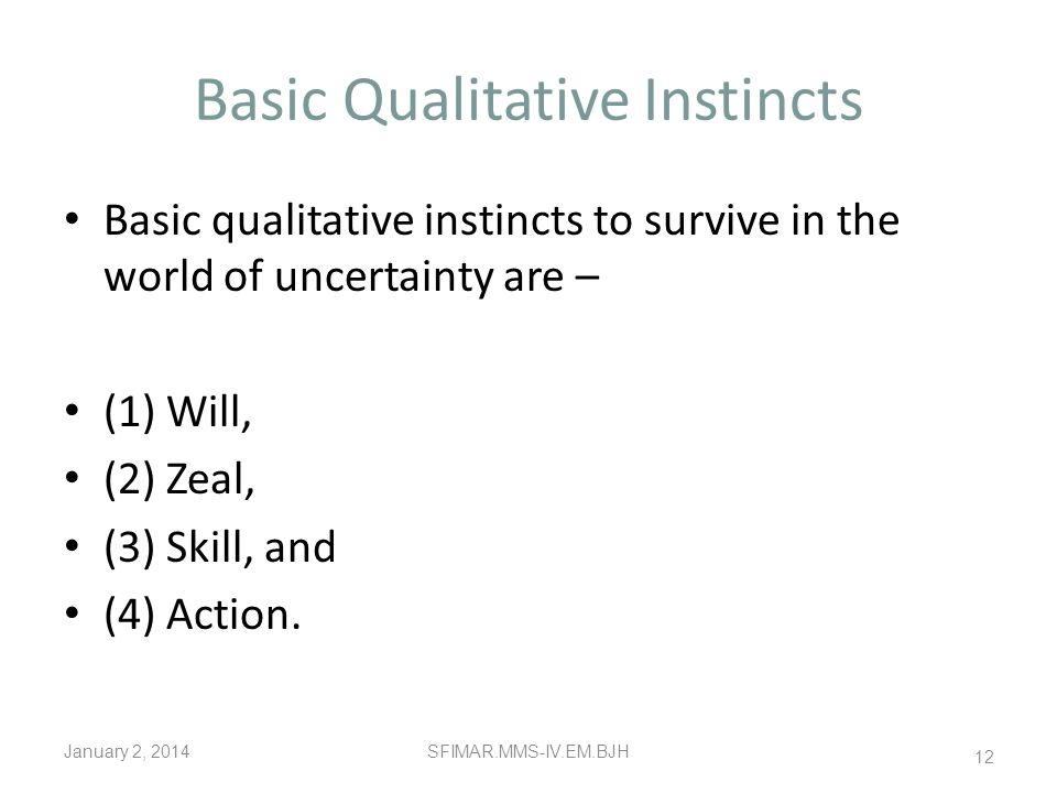 Basic Qualitative Instincts