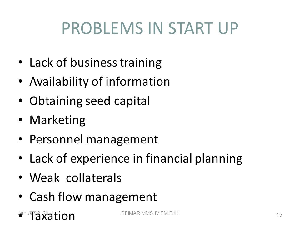 PROBLEMS IN START UP Lack of business training
