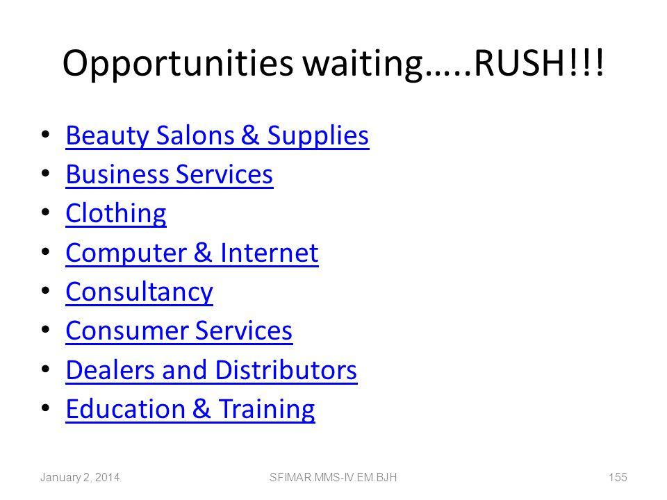 Opportunities waiting…..RUSH!!!