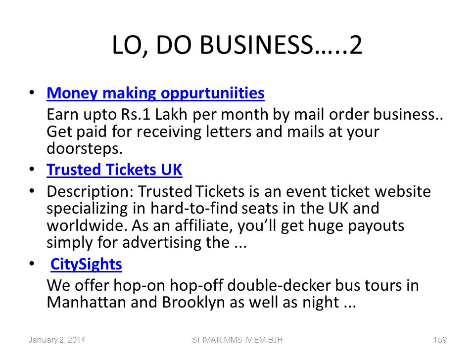 LO, DO BUSINESS…..2 Money making oppurtuniities