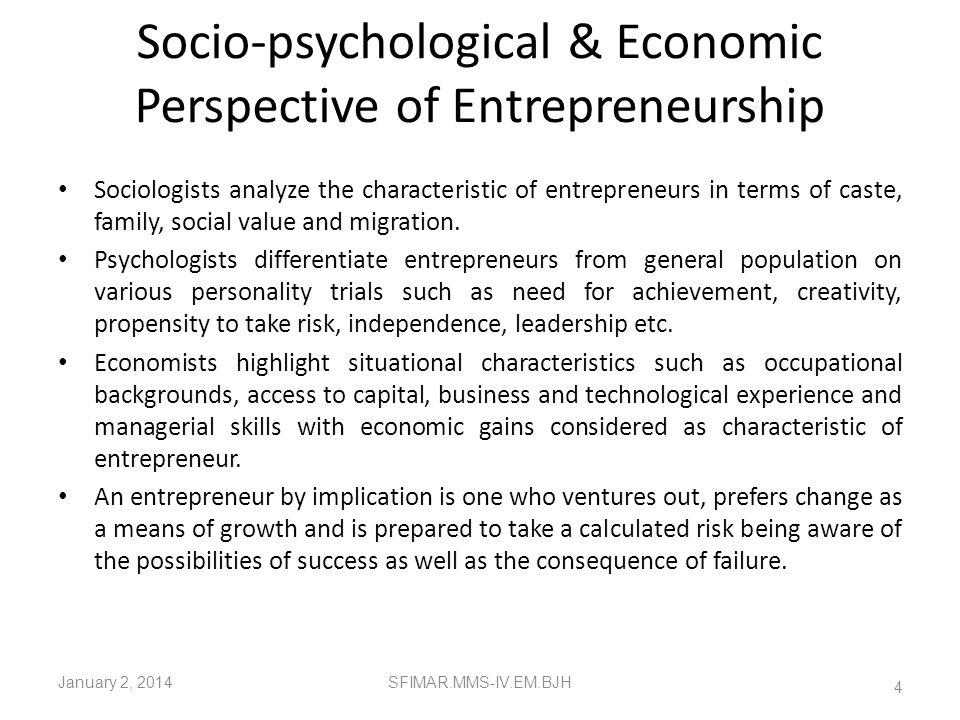 Socio-psychological & Economic Perspective of Entrepreneurship
