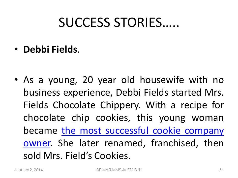 SUCCESS STORIES….. Debbi Fields.
