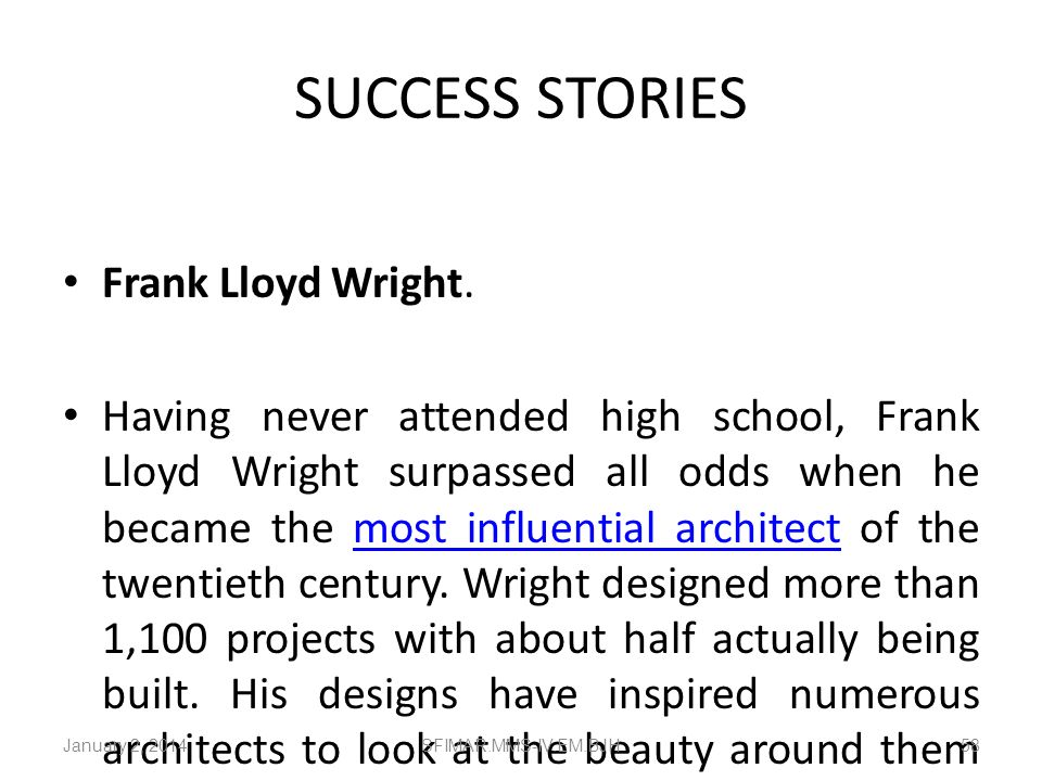 SUCCESS STORIES Frank Lloyd Wright.