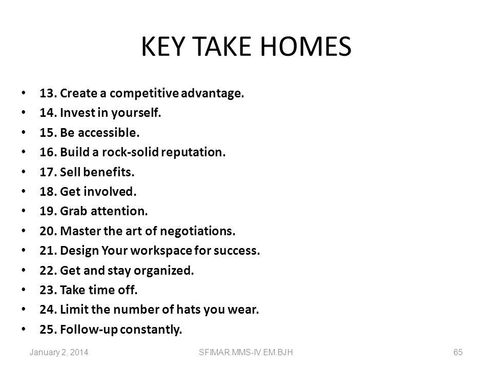 KEY TAKE HOMES 13. Create a competitive advantage.