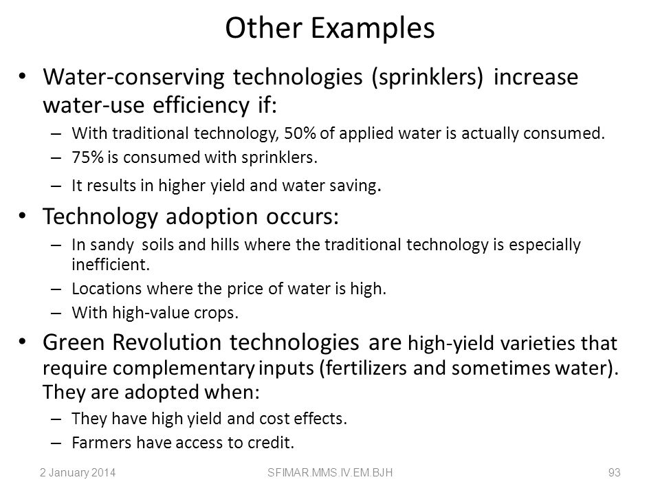 Other Examples Water-conserving technologies (sprinklers) increase water-use efficiency if: