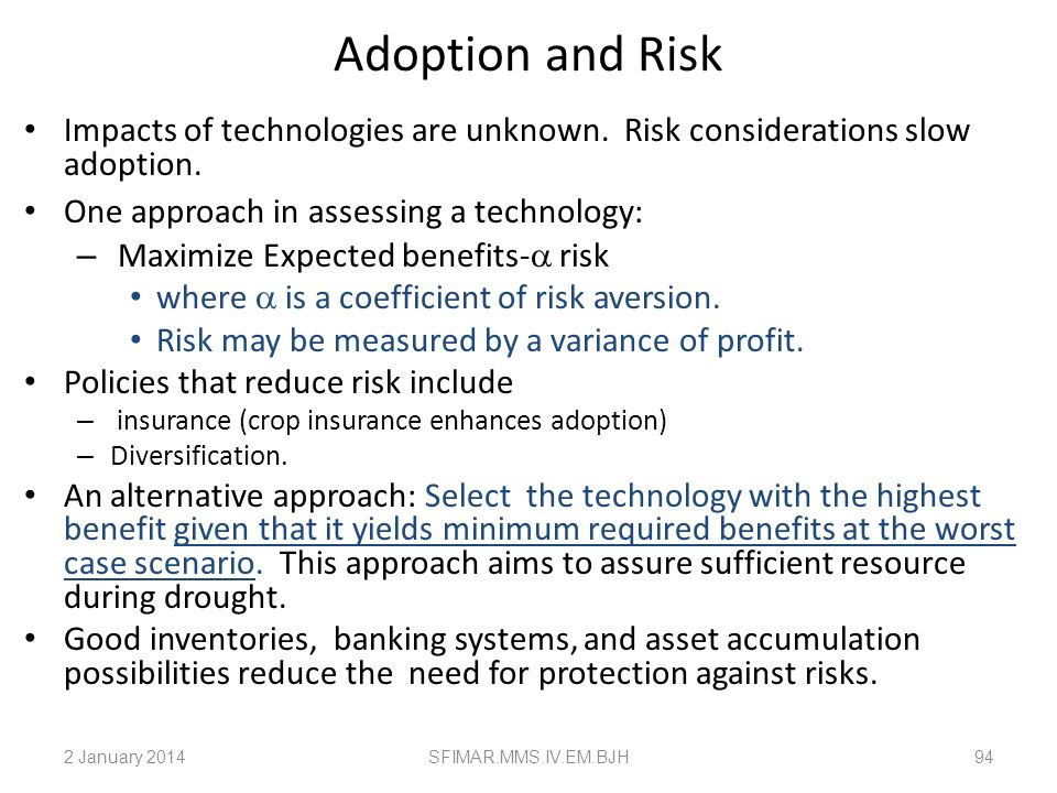 Adoption and RiskImpacts of technologies are unknown. Risk considerations slow adoption. One approach in assessing a technology: