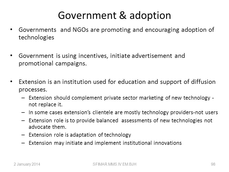 Government & adoption Governments and NGOs are promoting and encouraging adoption of technologies.