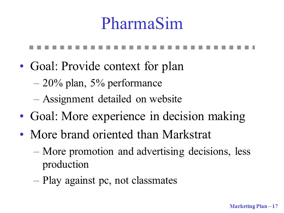 PharmaSim Goal: Provide context for plan