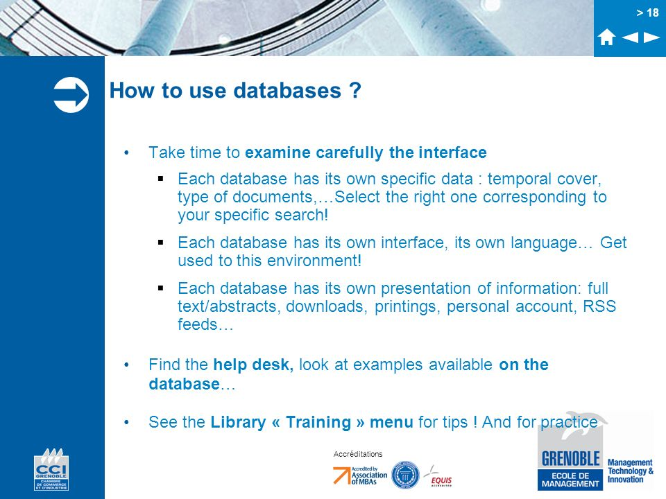How to use databases Take time to examine carefully the interface