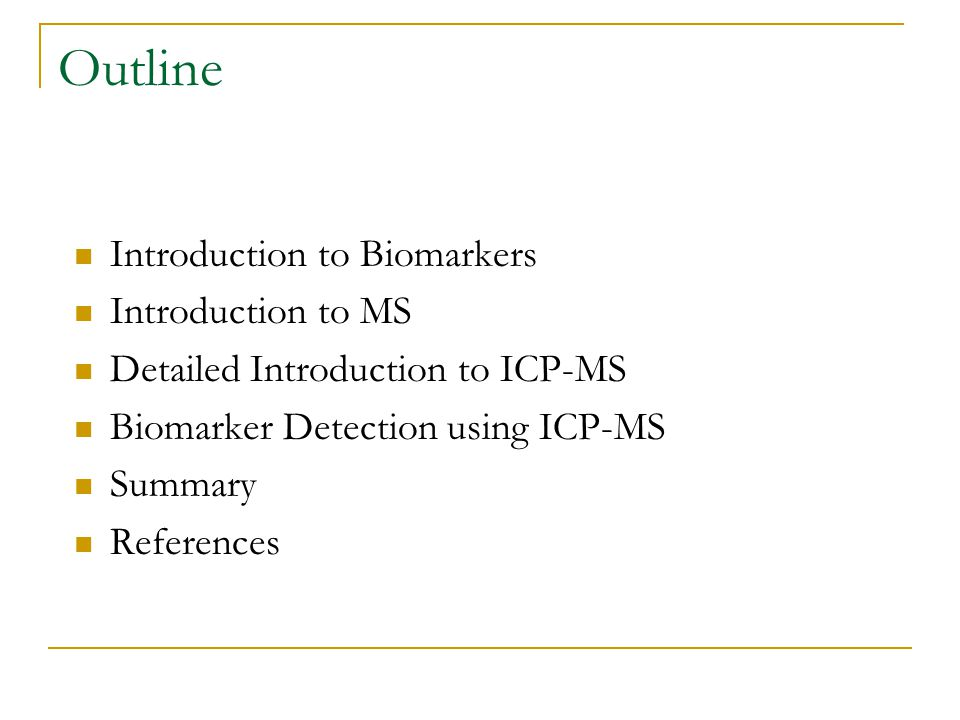Outline Introduction to Biomarkers Introduction to MS