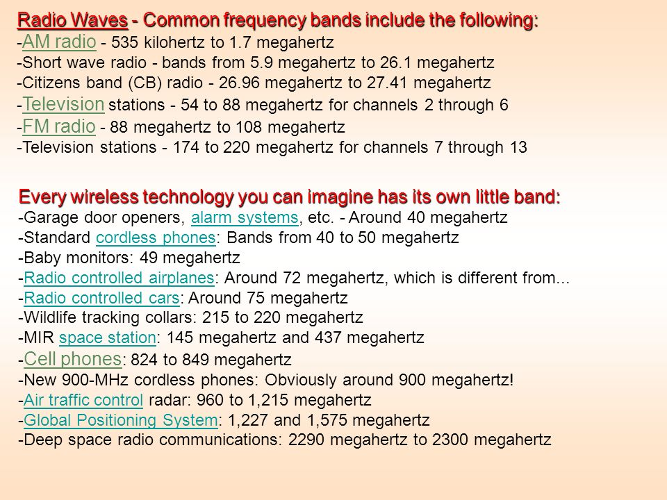 Radio Waves - Common frequency bands include the following: