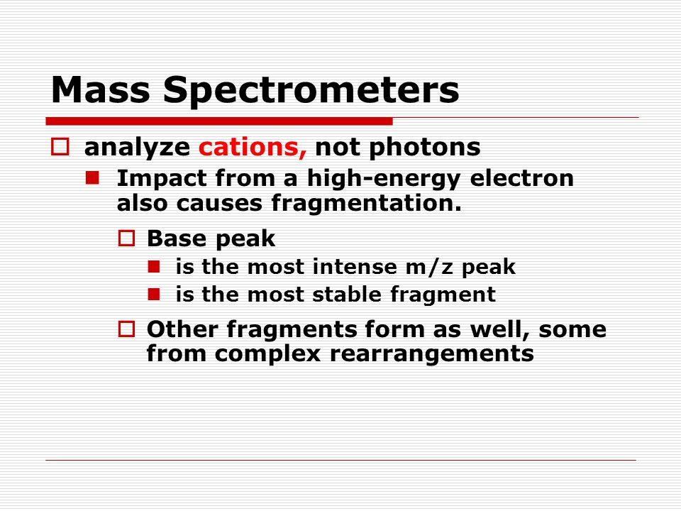 Mass Spectrometers analyze cations, not photons