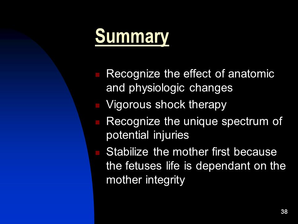 Summary Recognize the effect of anatomic and physiologic changes